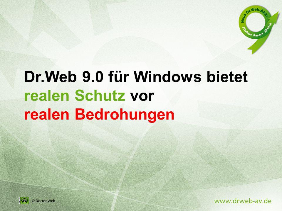 Dr.Web 9.0 für Windows bietet realen Schutz vor realen Bedrohungen