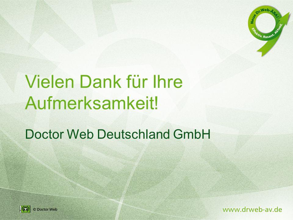 Vielen Dank für Ihre Aufmerksamkeit! Doctor Web Deutschland GmbH