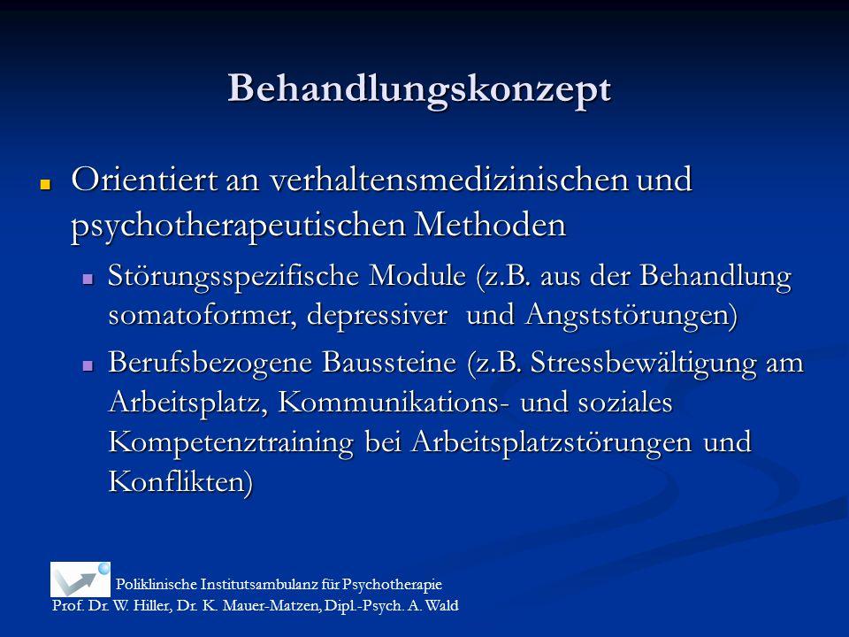 Behandlungskonzept Poliklinische Institutsambulanz für Psychotherapie Prof. Dr. W. Hiller, Dr. K. Mauer-Matzen, Dipl.-Psych. A. Wald Orientiert an ver