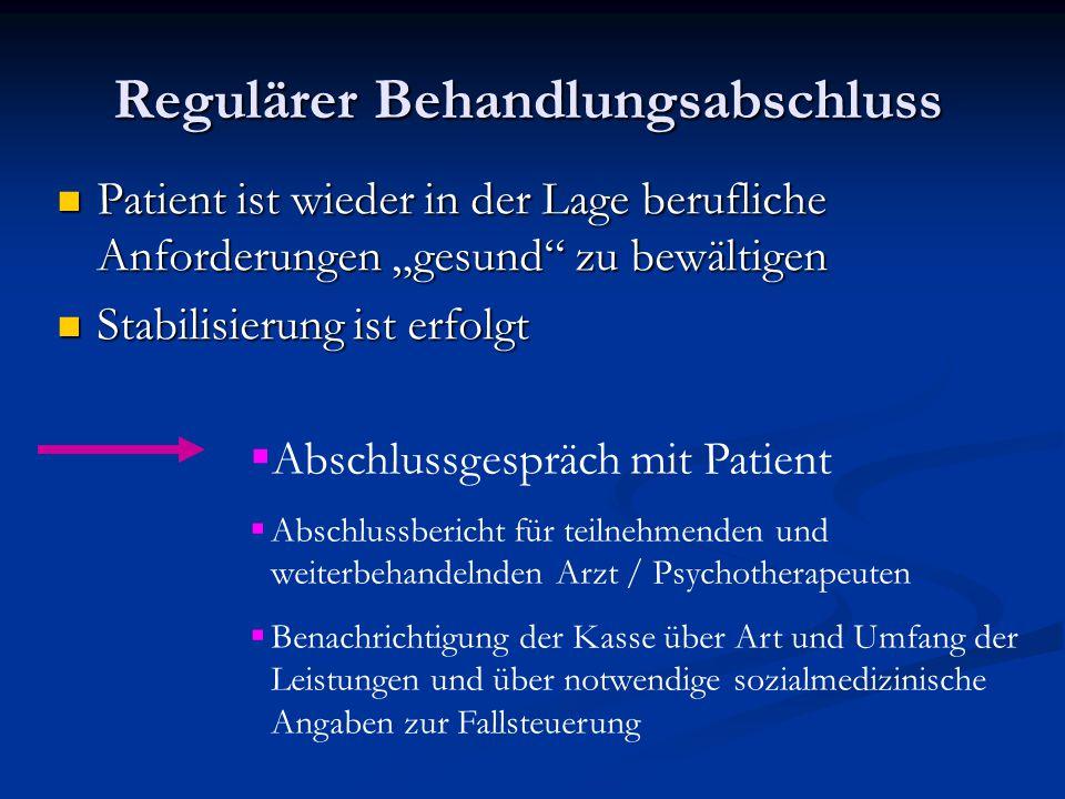 """Regulärer Behandlungsabschluss Patient ist wieder in der Lage berufliche Anforderungen """"gesund"""" zu bewältigen Patient ist wieder in der Lage beruflich"""