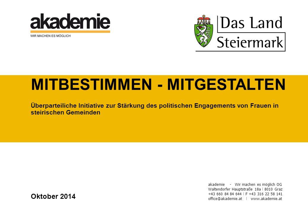 akademie - Wir machen es möglich OG Waltendorfer Hauptstraße 18a I 8010 Graz +43 660 84 84 644 I F +43 316 22 58 141 office@akademie.at I www.akademie