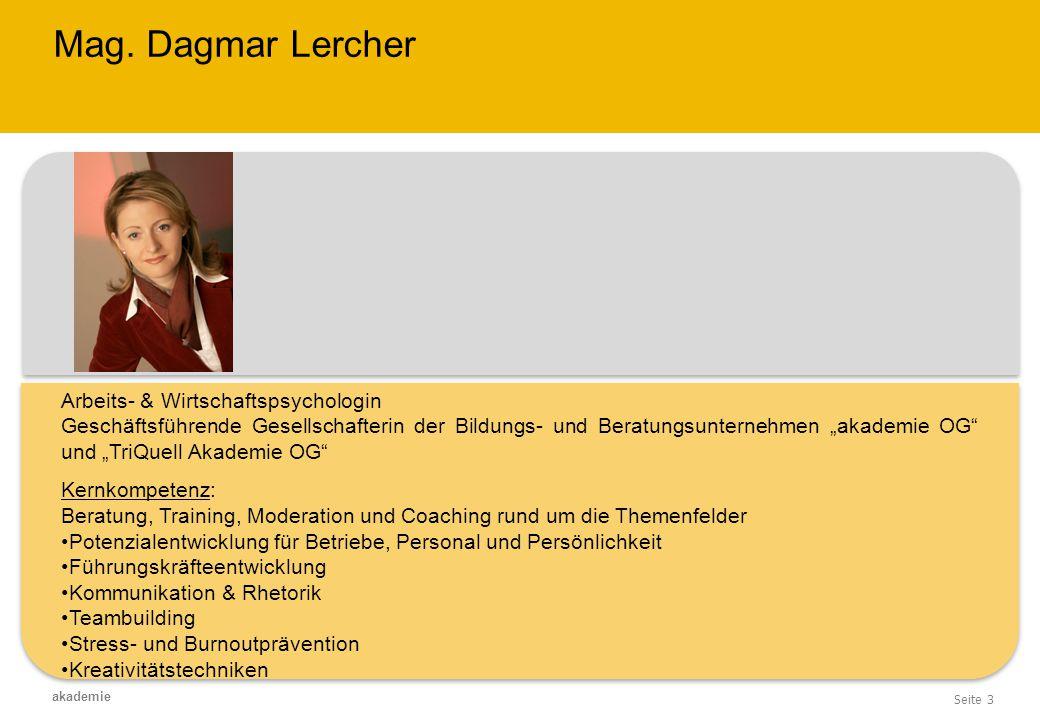 """Seite 3 akademie Mag. Dagmar Lercher Arbeits- & Wirtschaftspsychologin Geschäftsführende Gesellschafterin der Bildungs- und Beratungsunternehmen """"akad"""