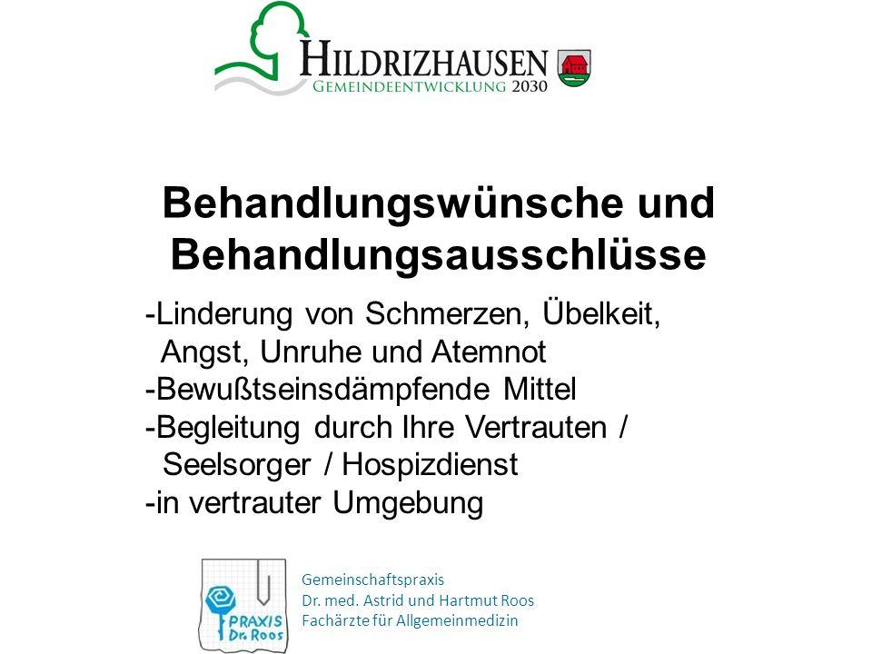 Gemeinschaftspraxis Dr. med. Astrid und Hartmut Roos Fachärzte für Allgemeinmedizin Behandlungswünsche und Behandlungsausschlüsse -Linderung von Schme