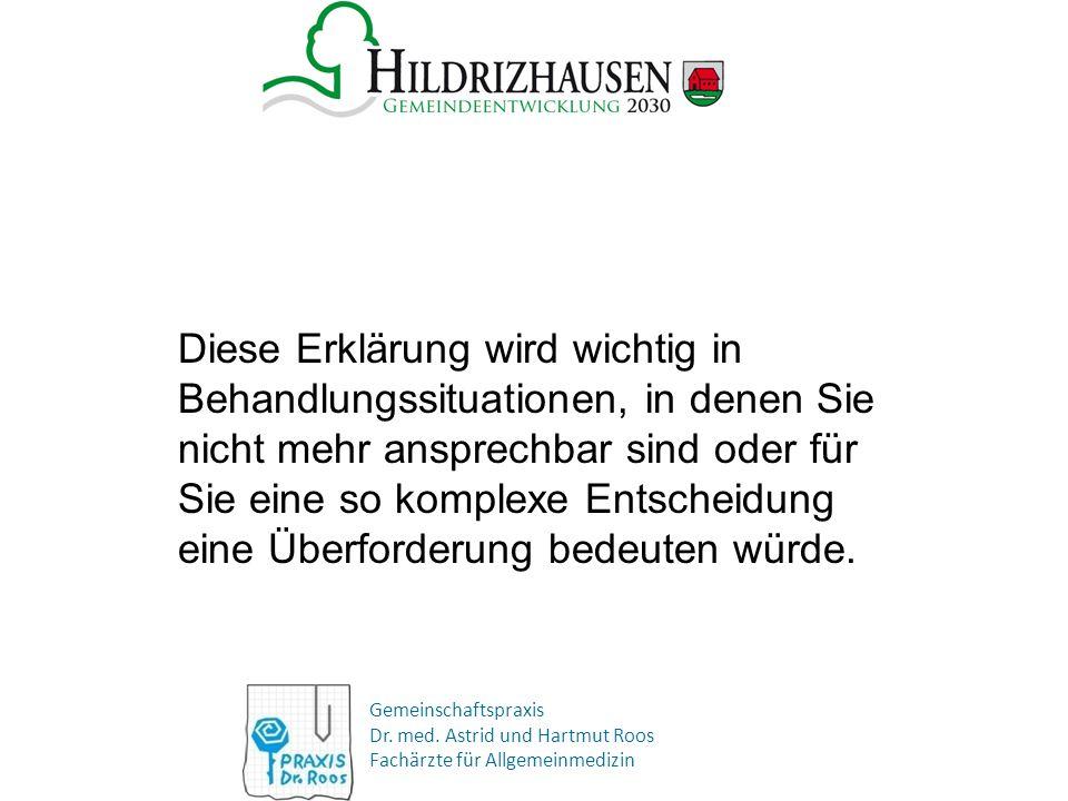 Gemeinschaftspraxis Dr. med. Astrid und Hartmut Roos Fachärzte für Allgemeinmedizin Diese Erklärung wird wichtig in Behandlungssituationen, in denen S