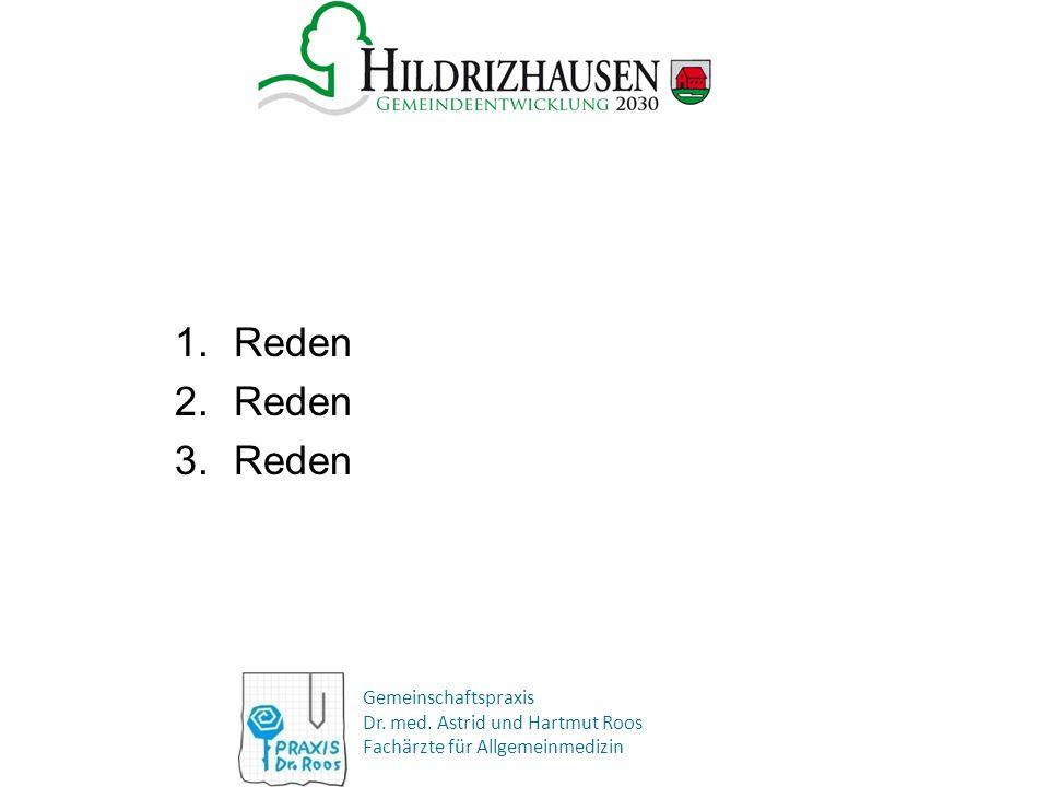 Gemeinschaftspraxis Dr. med. Astrid und Hartmut Roos Fachärzte für Allgemeinmedizin 1.Reden 2.Reden 3.Reden