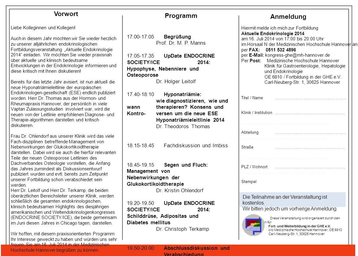 17.00-17.05 Begrüßung Prof. Dr. M. P. Manns 17.05-17.35 UpDate ENDOCRINE SOCIETY/ICE 2014: Hypophyse, Nebenniere und Osteoporose Dr. Holger Leitolf 17