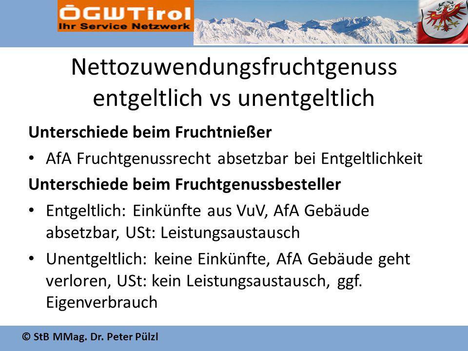 © StB MMag. Dr. Peter Pülzl Nettozuwendungsfruchtgenuss entgeltlich vs unentgeltlich Unterschiede beim Fruchtnießer AfA Fruchtgenussrecht absetzbar be