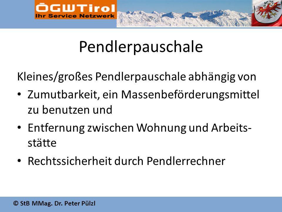 © StB MMag. Dr. Peter Pülzl Pendlerpauschale Kleines/großes Pendlerpauschale abhängig von Zumutbarkeit, ein Massenbeförderungsmittel zu benutzen und E
