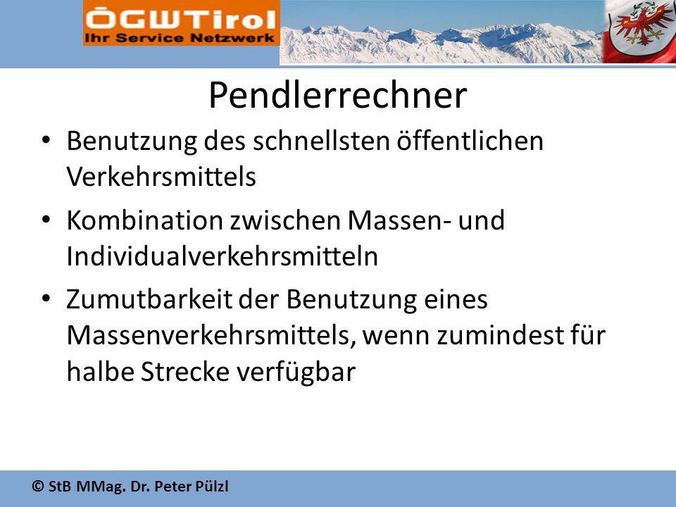 © StB MMag. Dr. Peter Pülzl Pendlerrechner Benutzung des schnellsten öffentlichen Verkehrsmittels Kombination zwischen Massen- und Individualverkehrsm