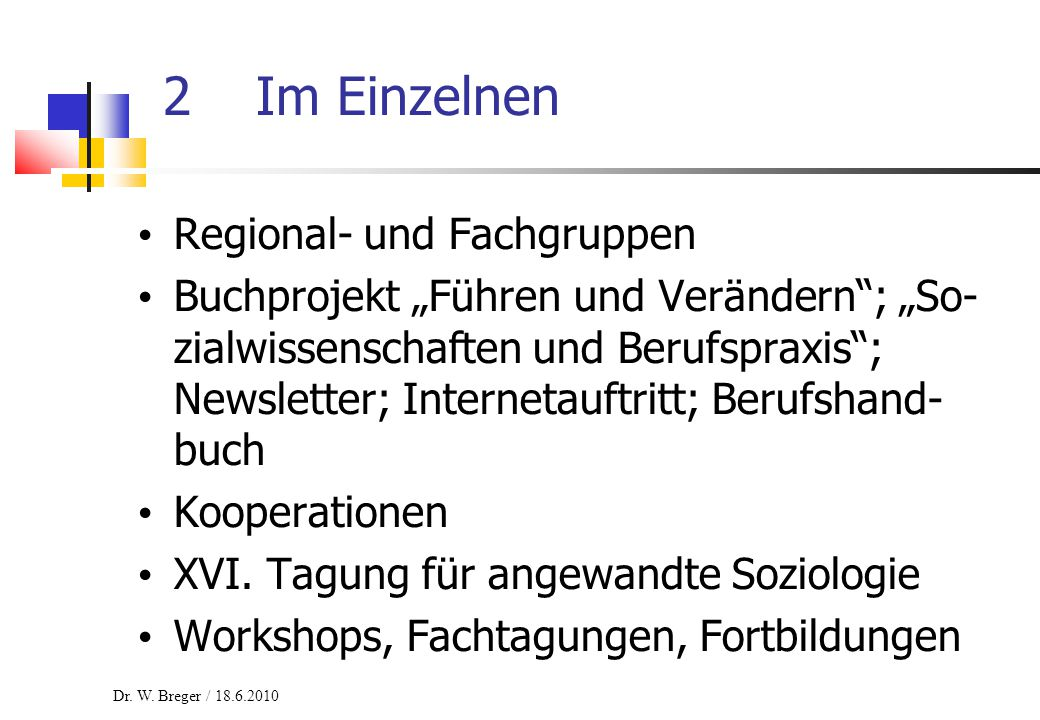 """Regional- und Fachgruppen Buchprojekt """"Führen und Verändern""""; """"So- zialwissenschaften und Berufspraxis""""; Newsletter; Internetauftritt; Berufshand- buc"""