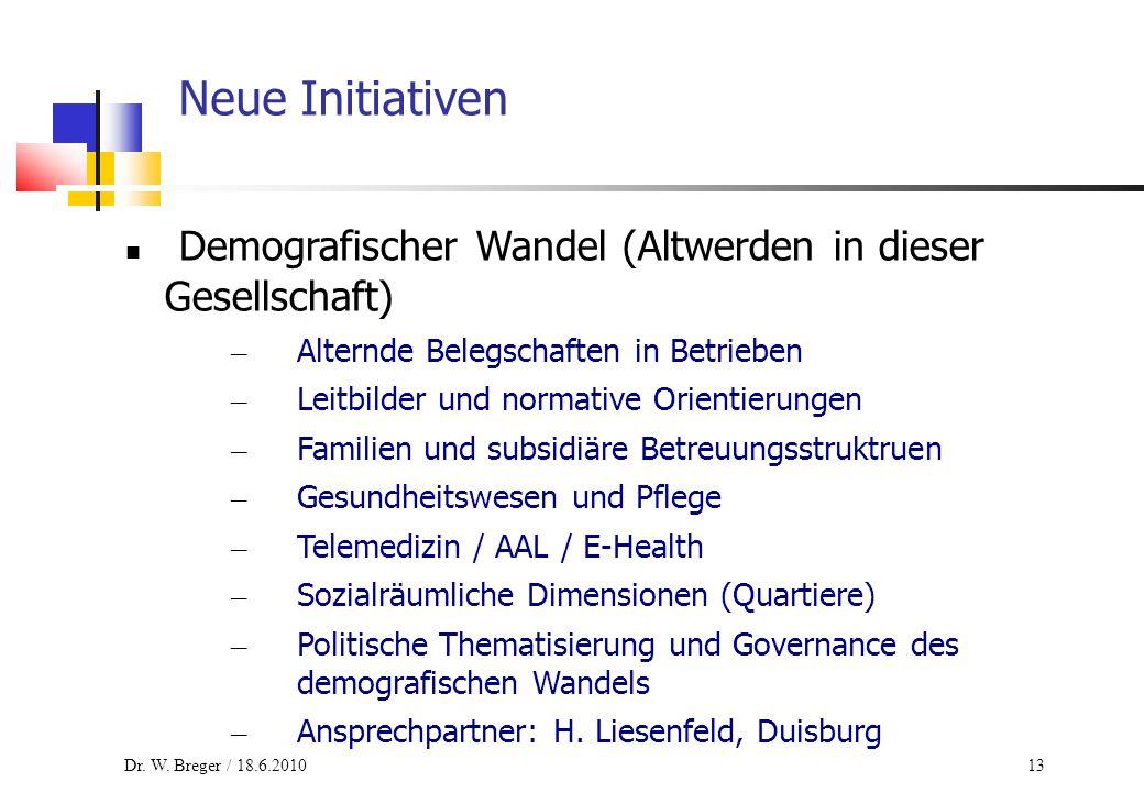 13 Neue Initiativen Demografischer Wandel (Altwerden in dieser Gesellschaft) – Alternde Belegschaften in Betrieben – Leitbilder und normative Orientie