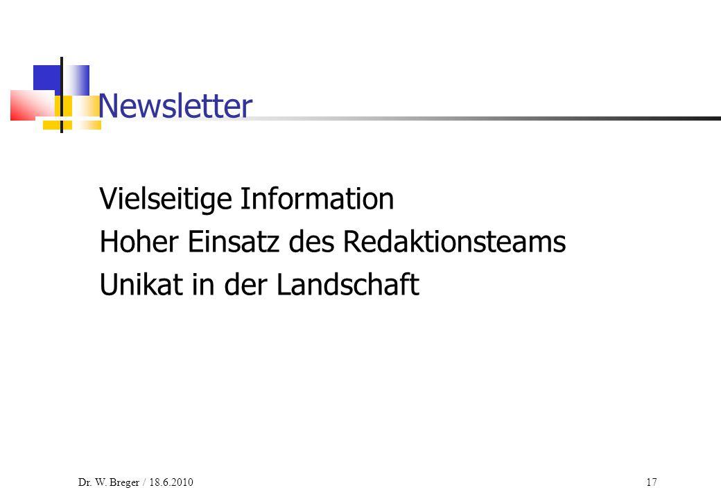 17 Newsletter Vielseitige Information Hoher Einsatz des Redaktionsteams Unikat in der Landschaft Dr. W. Breger / 18.6.2010