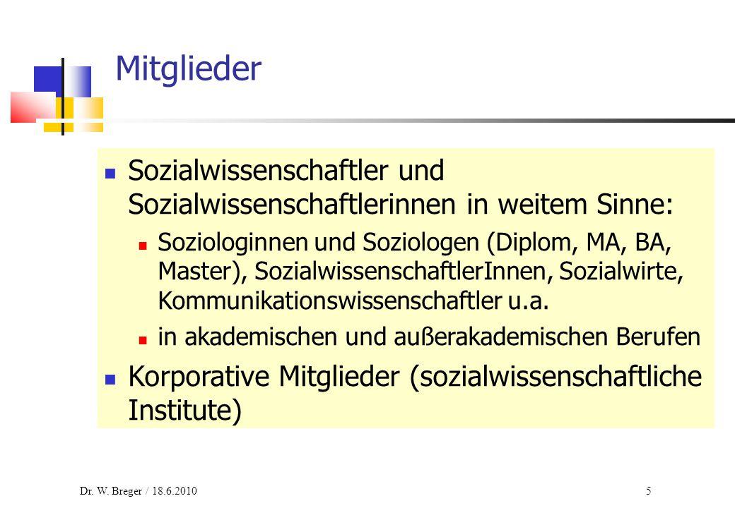 5 Mitglieder Sozialwissenschaftler und Sozialwissenschaftlerinnen in weitem Sinne: Soziologinnen und Soziologen (Diplom, MA, BA, Master), Sozialwissen