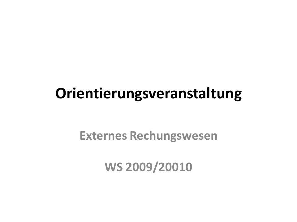 Orientierungsveranstaltung Externes Rechungswesen WS 2009/20010