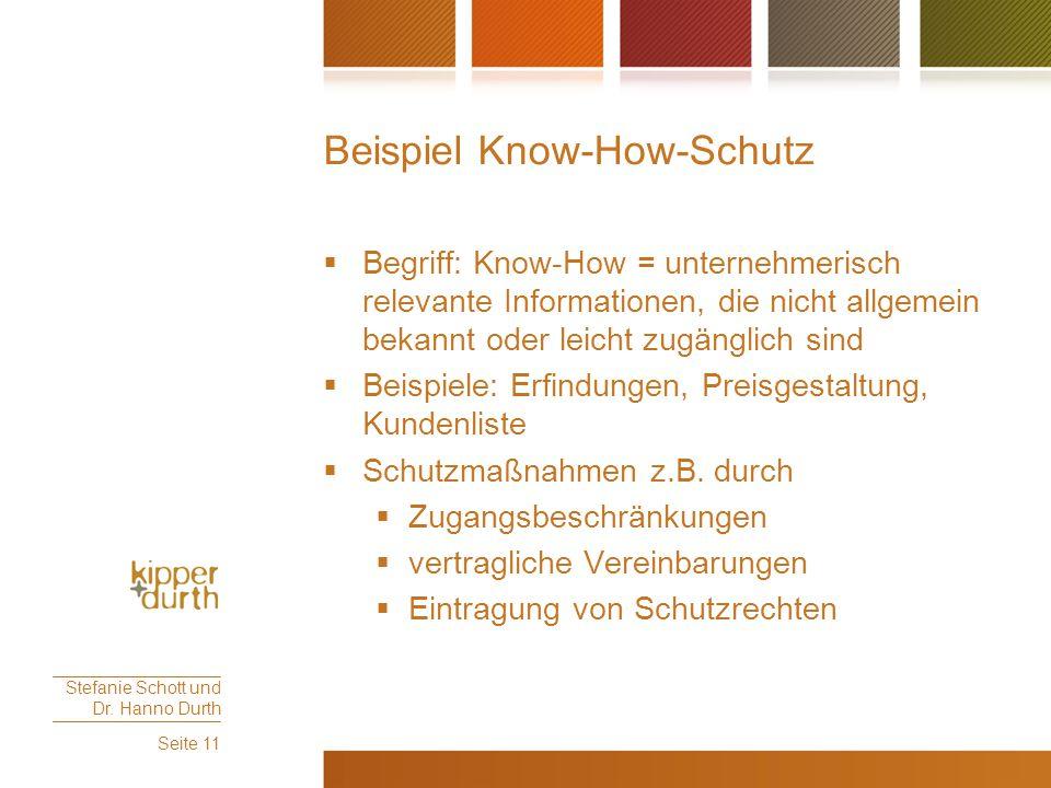 Beispiel Know-How-Schutz  Begriff: Know-How = unternehmerisch relevante Informationen, die nicht allgemein bekannt oder leicht zugänglich sind  Beis