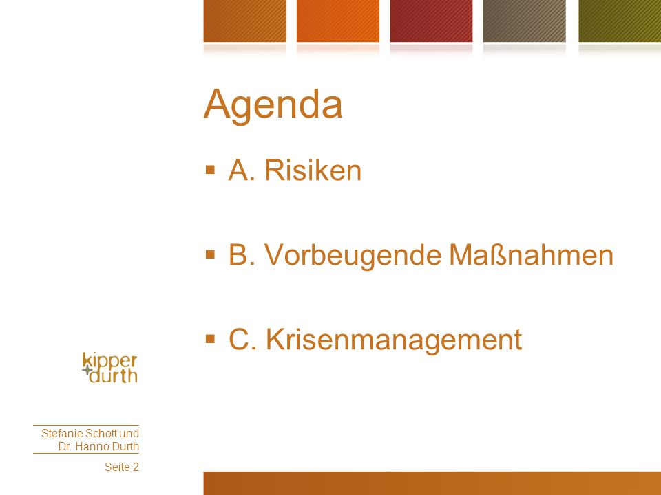 Agenda  A.Risiken  B. Vorbeugende Maßnahmen  C.