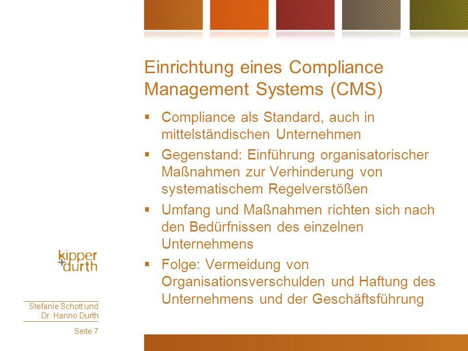Einrichtung eines Compliance Management Systems (CMS)  Compliance als Standard, auch in mittelständischen Unternehmen  Gegenstand: Einführung organi
