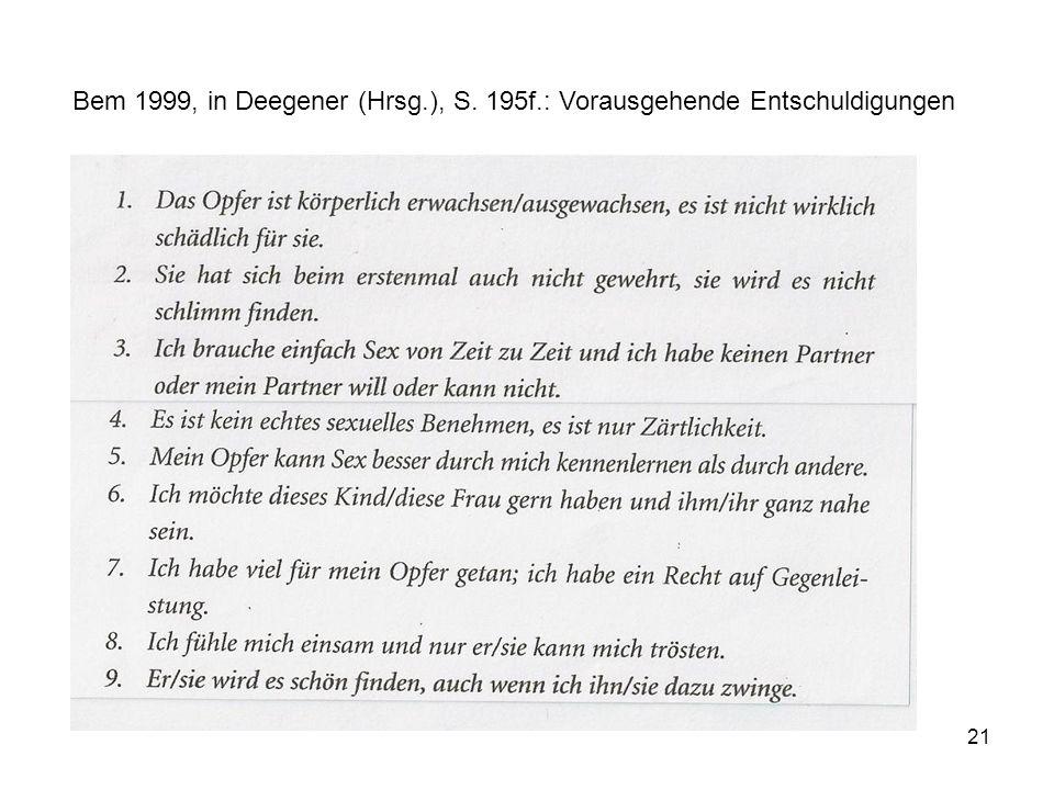 21 Bem 1999, in Deegener (Hrsg.), S. 195f.: Vorausgehende Entschuldigungen