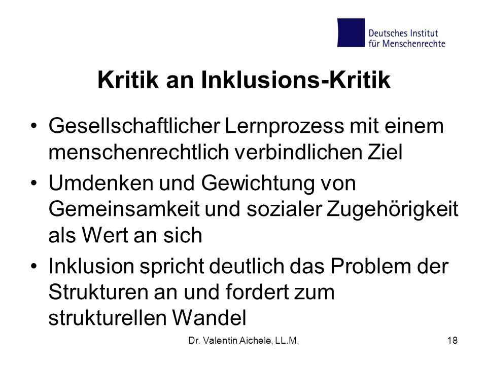 Kritik an Inklusions-Kritik Gesellschaftlicher Lernprozess mit einem menschenrechtlich verbindlichen Ziel Umdenken und Gewichtung von Gemeinsamkeit un