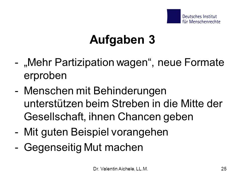 """Aufgaben 3 -""""Mehr Partizipation wagen"""", neue Formate erproben -Menschen mit Behinderungen unterstützen beim Streben in die Mitte der Gesellschaft, ihn"""