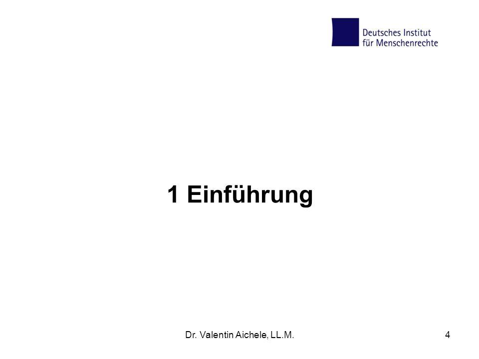 1 Einführung Dr. Valentin Aichele, LL.M.4