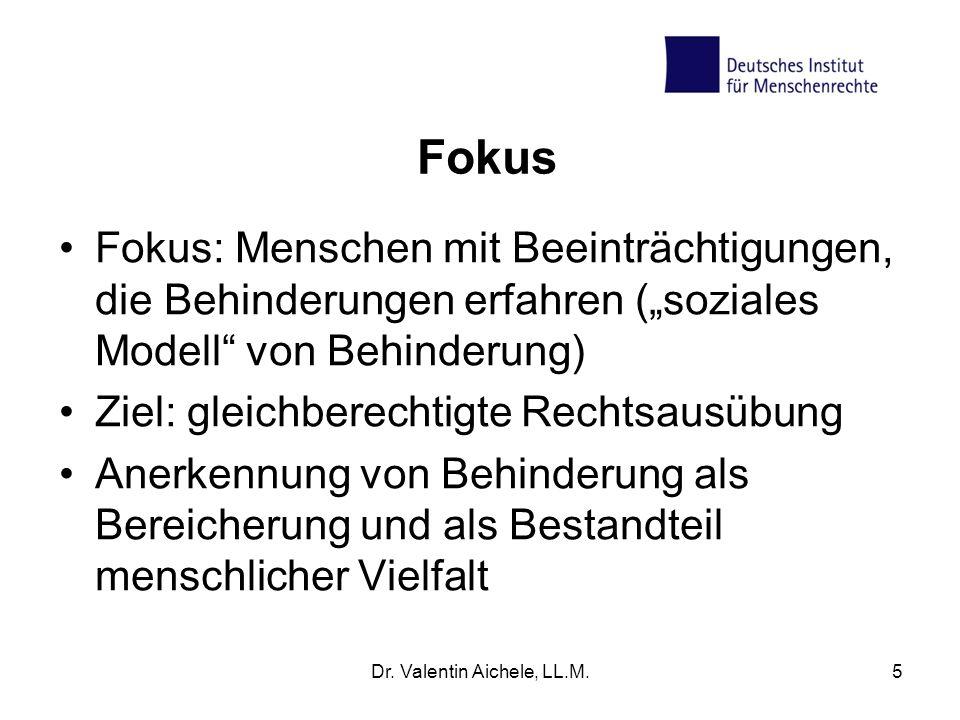 """5 Fokus Fokus: Menschen mit Beeinträchtigungen, die Behinderungen erfahren (""""soziales Modell"""" von Behinderung) Ziel: gleichberechtigte Rechtsausübung"""