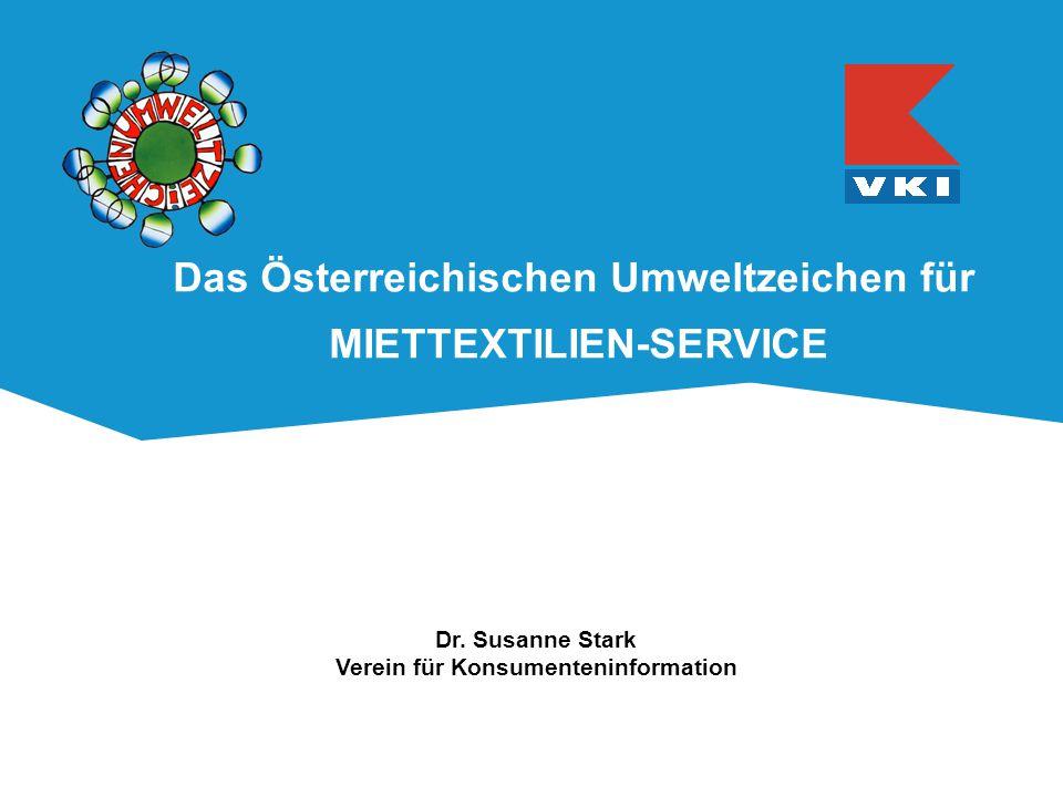 Das Österreichischen Umweltzeichen für MIETTEXTILIEN-SERVICE Dr. Susanne Stark Verein für Konsumenteninformation