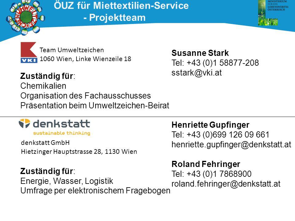 ÖUZ für Miettextilien-Service - Projektteam Susanne Stark Tel: +43 (0)1 58877-208 sstark@vki.at Team Umweltzeichen 1060 Wien, Linke Wienzeile 18 Henri