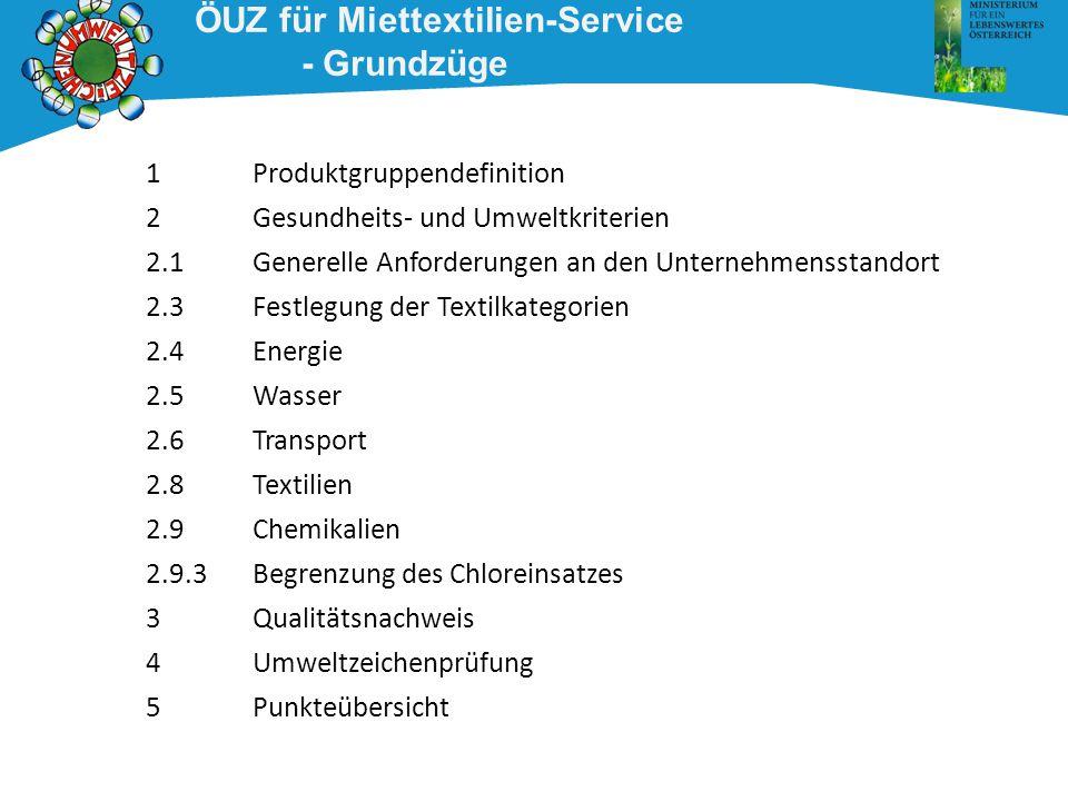 1Produktgruppendefinition 2Gesundheits- und Umweltkriterien 2.1Generelle Anforderungen an den Unternehmensstandort 2.3Festlegung der Textilkategorien