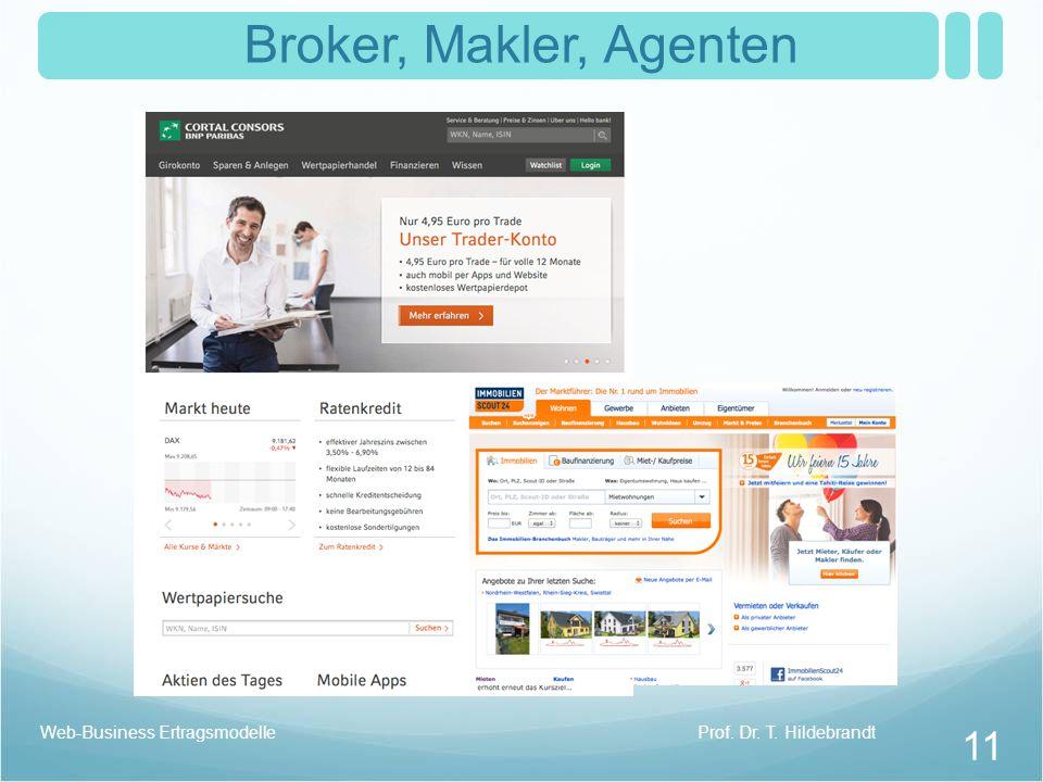 Broker, Makler, Agenten Prof. Dr. T. HildebrandtWeb-Business Ertragsmodelle 11