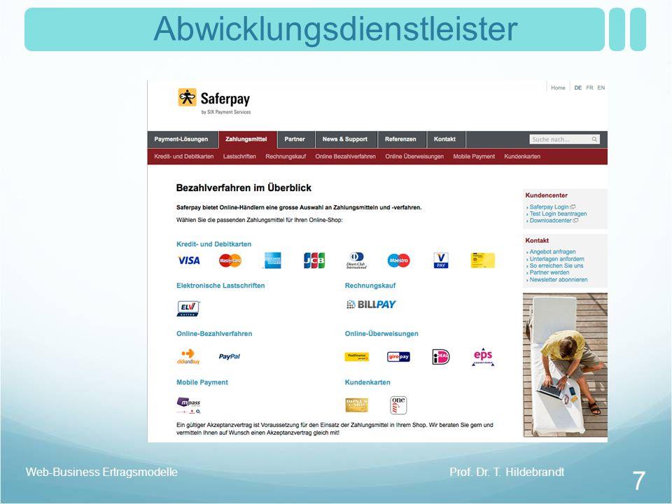 Abwicklungsdienstleister Prof. Dr. T. HildebrandtWeb-Business Ertragsmodelle 7