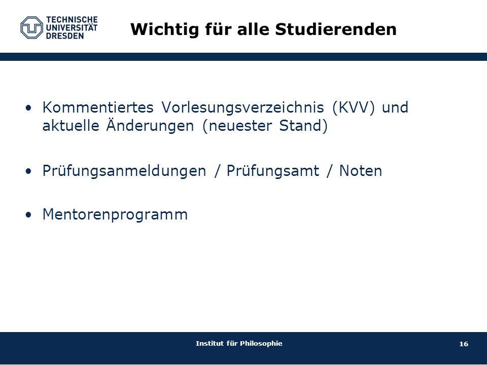 16 Institut für Philosophie Kommentiertes Vorlesungsverzeichnis (KVV) und aktuelle Änderungen (neuester Stand)  Prüfungsanmeldungen / Prüfungsamt / N
