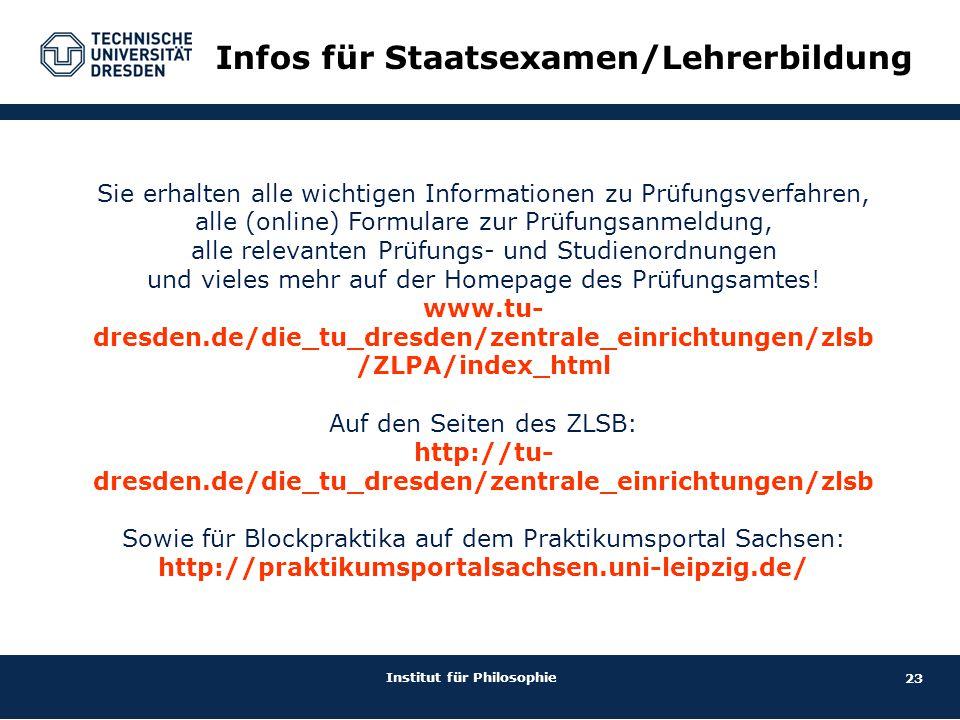 23 Institut für Philosophie Infos für Staatsexamen/Lehrerbildung Sie erhalten alle wichtigen Informationen zu Prüfungsverfahren, alle (online) Formula