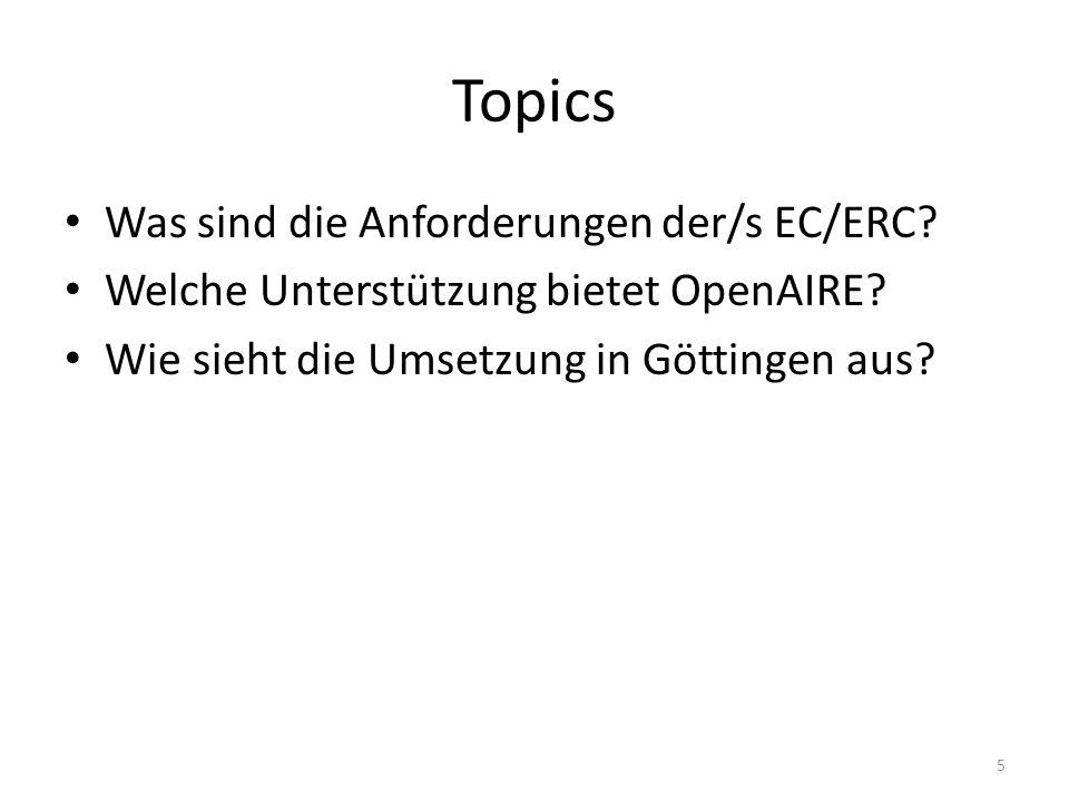 Topics Was sind die Anforderungen der/s EC/ERC. Welche Unterstützung bietet OpenAIRE.