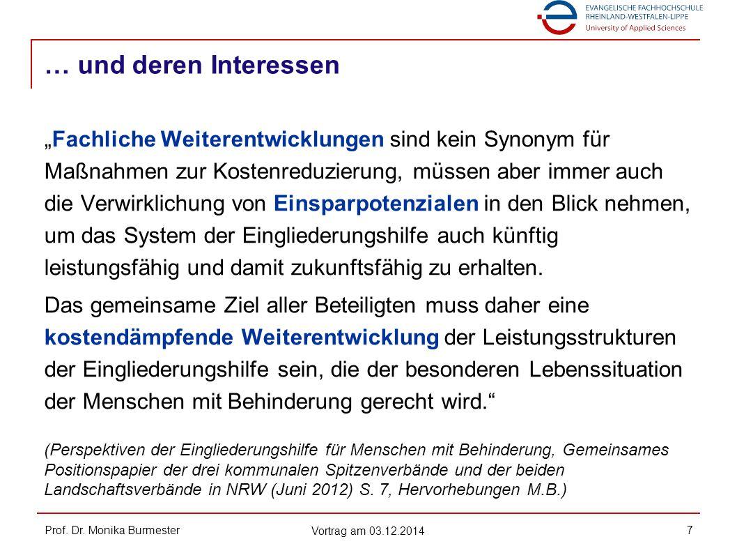 """… und deren Interessen Prof. Dr. Monika Burmester Vortrag am 03.12.2014 7 """"Fachliche Weiterentwicklungen sind kein Synonym für Maßnahmen zur Kostenred"""