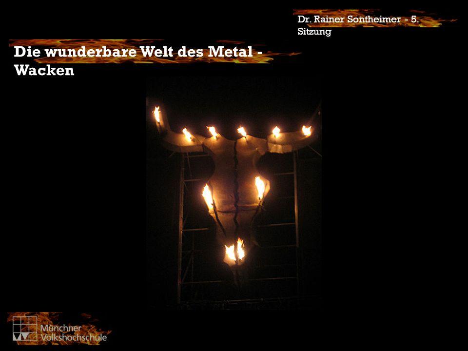 Dr. Rainer Sontheimer - 5. Sitzung Die wunderbare Welt des Metal - Wacken