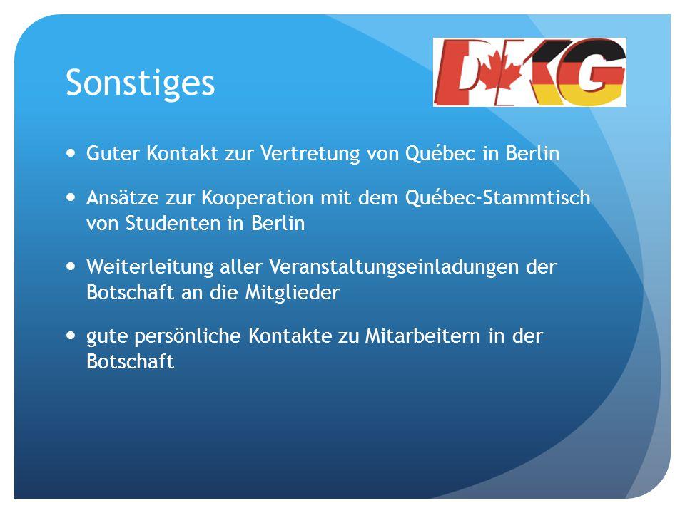 Sonstiges Guter Kontakt zur Vertretung von Québec in Berlin Ansätze zur Kooperation mit dem Québec-Stammtisch von Studenten in Berlin Weiterleitung al