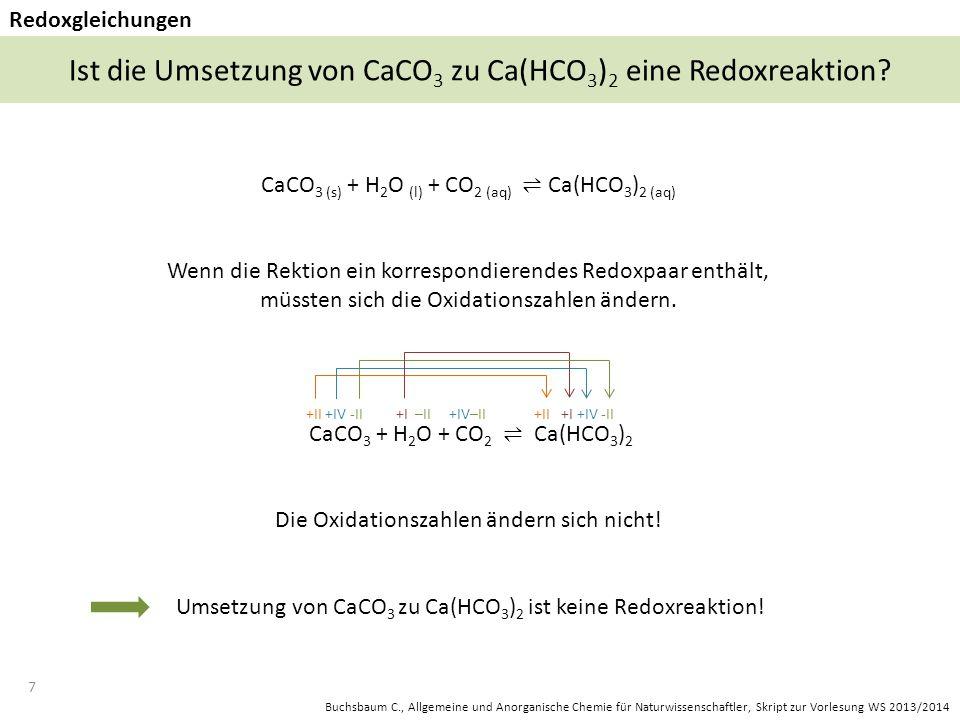 7 Ist die Umsetzung von CaCO 3 zu Ca(HCO 3 ) 2 eine Redoxreaktion.