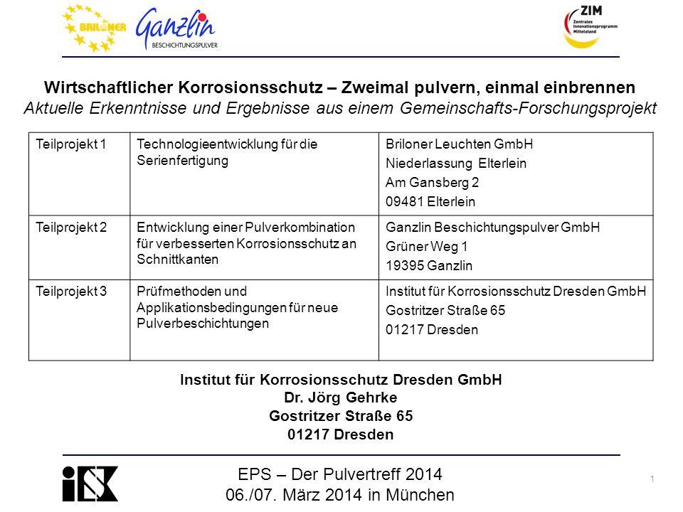 1 EPS – Der Pulvertreff 2014 06./07. März 2014 in München Wirtschaftlicher Korrosionsschutz – Zweimal pulvern, einmal einbrennen Aktuelle Erkenntnisse