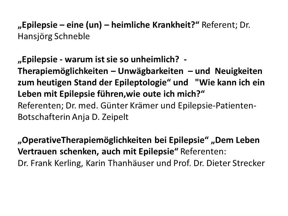"""""""Epilepsie – eine (un) – heimliche Krankheit? Referent; Dr."""