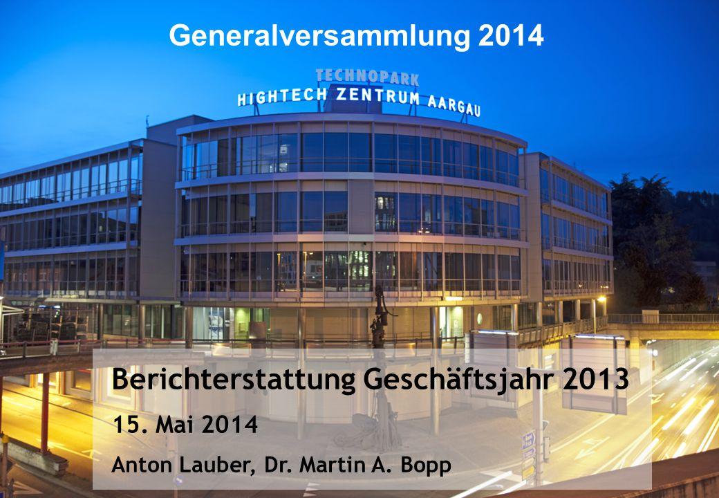 Berichterstattung Geschäftsjahr 2013 15. Mai 2014 Anton Lauber, Dr. Martin A. Bopp Generalversammlung 2014