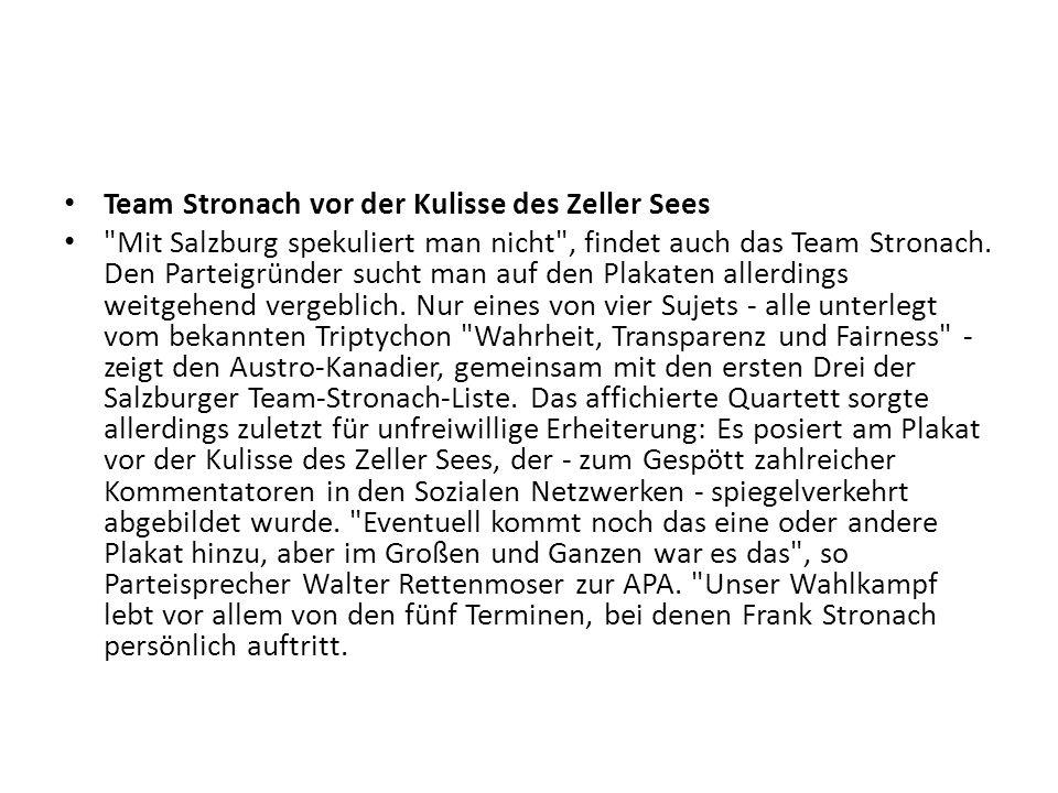 Team Stronach vor der Kulisse des Zeller Sees Mit Salzburg spekuliert man nicht , findet auch das Team Stronach.