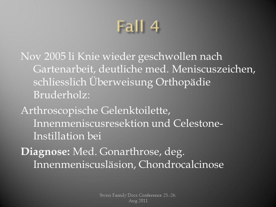 Nov 2005 li Knie wieder geschwollen nach Gartenarbeit, deutliche med. Meniscuszeichen, schliesslich Überweisung Orthopädie Bruderholz: Arthroscopische