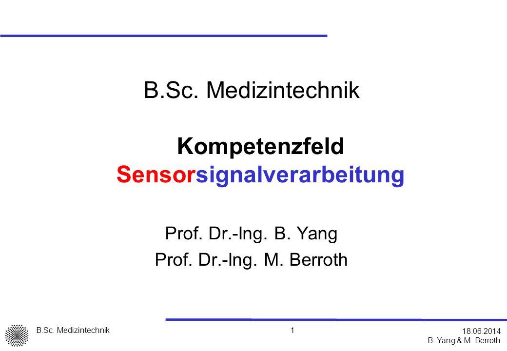 B.Sc.Medizintechnik B. Yang & M. Berroth 1 18.06.2014 B.Sc.