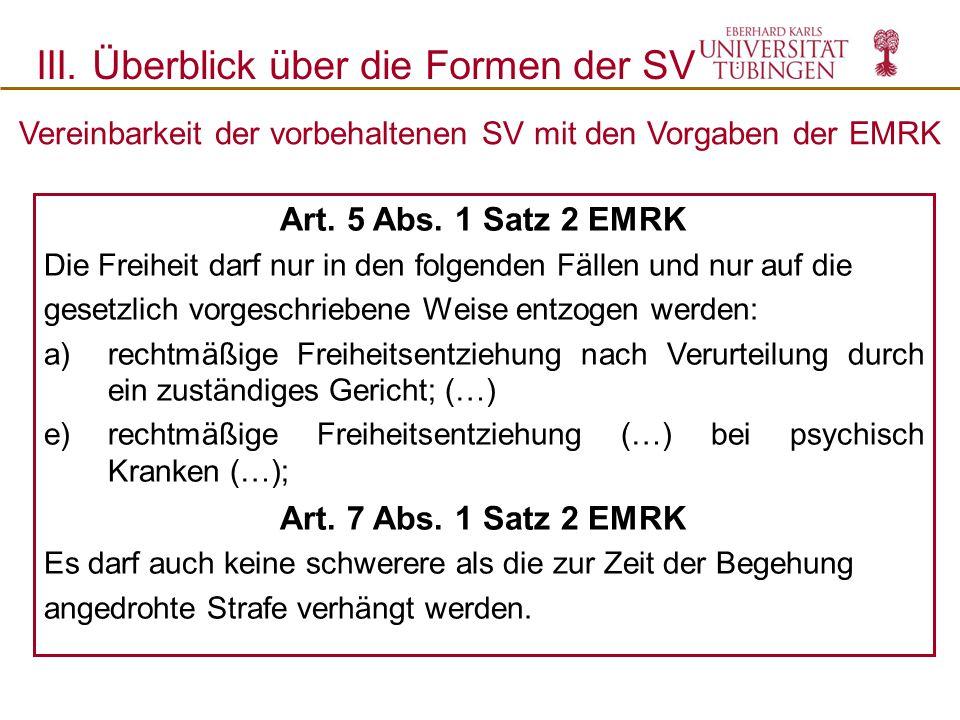 Art. 5 Abs. 1 Satz 2 EMRK Die Freiheit darf nur in den folgenden Fällen und nur auf die gesetzlich vorgeschriebene Weise entzogen werden: a)rechtmäßig