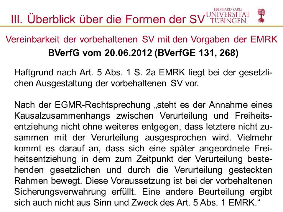 BVerfG vom 20.06.2012 (BVerfGE 131, 268) Haftgrund nach Art. 5 Abs. 1 S. 2a EMRK liegt bei der gesetzli- chen Ausgestaltung der vorbehaltenen SV vor.