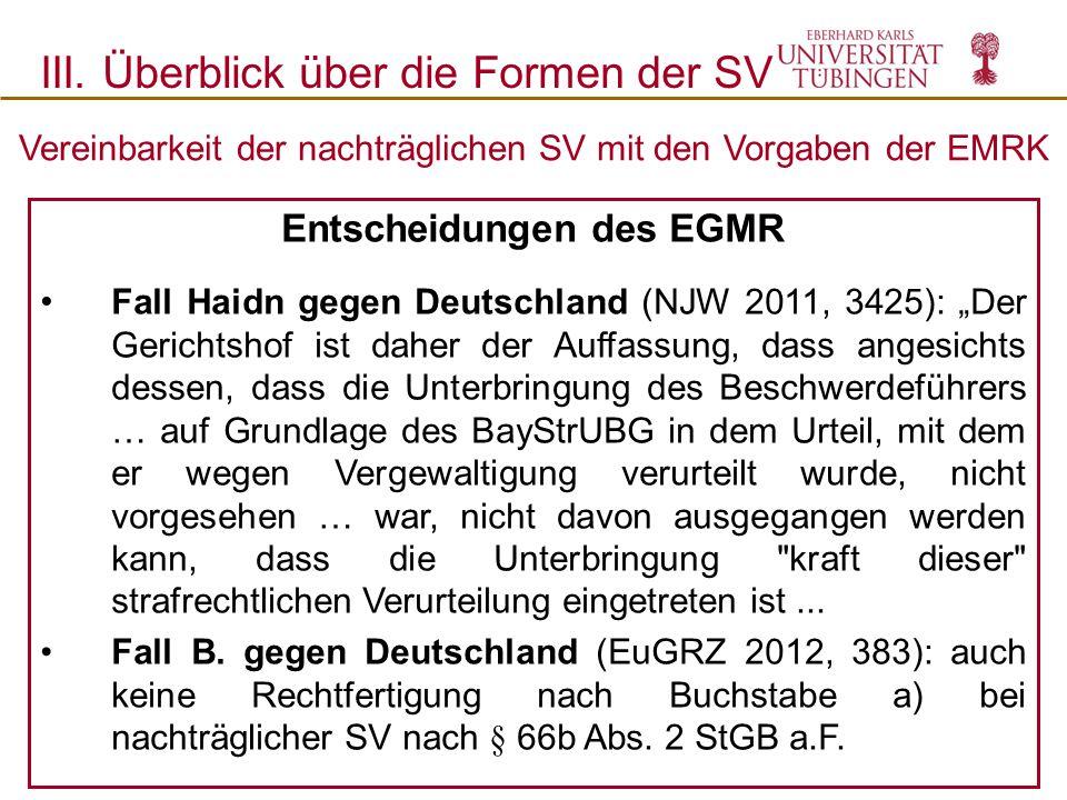 """Entscheidungen des EGMR Fall Haidn gegen Deutschland (NJW 2011, 3425): """"Der Gerichtshof ist daher der Auffassung, dass angesichts dessen, dass die Unt"""