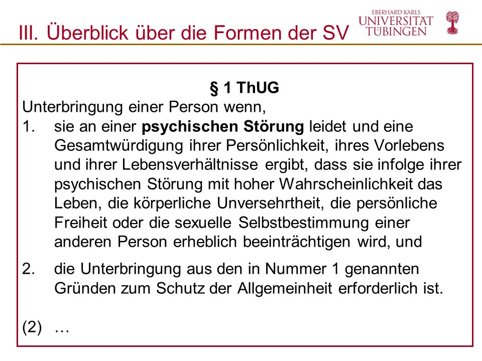 § 1 ThUG Unterbringung einer Person wenn, 1.sie an einer psychischen Störung leidet und eine Gesamtwürdigung ihrer Persönlichkeit, ihres Vorlebens und