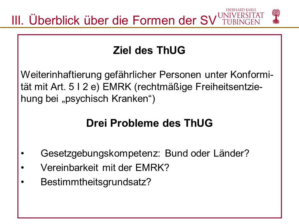 """Ziel des ThUG Weiterinhaftierung gefährlicher Personen unter Konformi- tät mit Art. 5 I 2 e) EMRK (rechtmäßige Freiheitsentzie- hung bei """"psychisch Kr"""