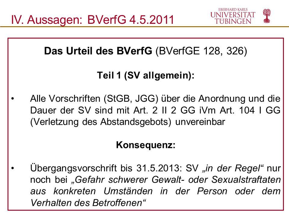 Das Urteil des BVerfG (BVerfGE 128, 326) Teil 1 (SV allgemein): Alle Vorschriften (StGB, JGG) über die Anordnung und die Dauer der SV sind mit Art. 2